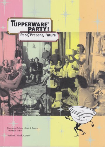 9780972704205: Tupperware Party: Past, Present, Future