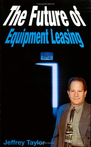9780972704731: The Future of Equipment Leasing