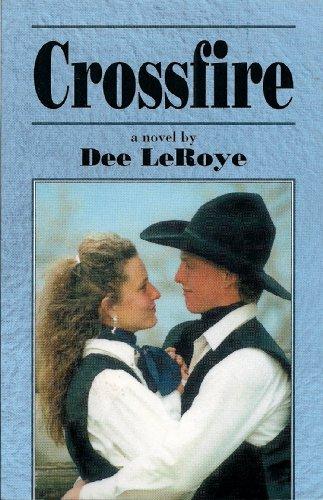 Crossfire: A Novel: LeRoye, Dee