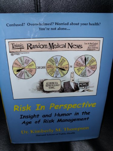 9780972707817: Risk in Perspective: Insight and Humor in the Age of Risk Management