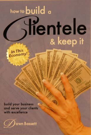 9780972717397: How To Build A Clientele And Keep It