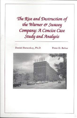 9780972719681: The rise and destruction of the Warner & Swasey Company: A concise case study and analysis