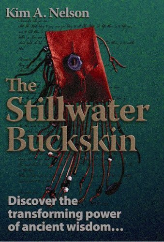 9780972720021: The Stillwater Buckskin: Discover the transforming power of ancient wisdom