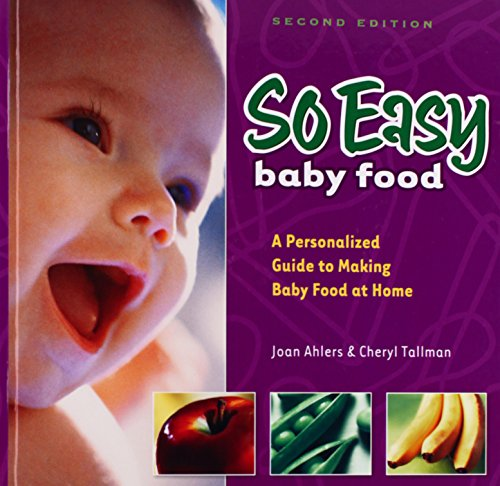 So Easy Baby Food: A Personalized Guide: Ahlers, Joan; Tallman,