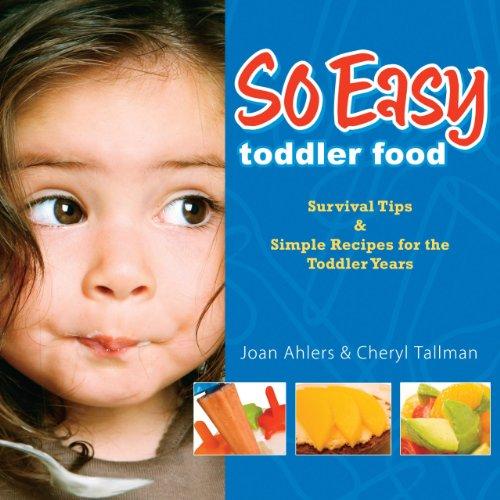 So Easy Toddler Food: Ahlers, Joan/ Tallman, Cheryl
