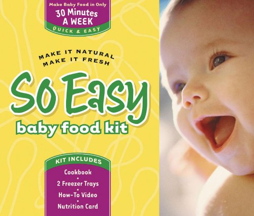 So Easy Baby Food Kit: Make It Natural, Make It Fresh: Ahlers, Joan; Tallman, Cheryl