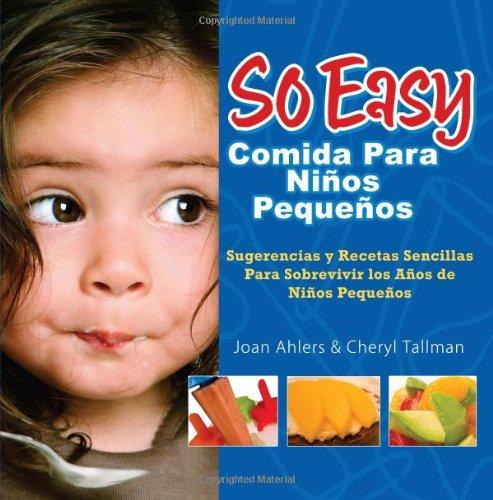 9780972722773: So Easy Comida Para Ninos Pequenos: Sugerencias y Recetas Sencillas Para Sobrevivir Los Anos de Ninos Pequenos