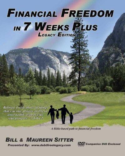 9780972724616: Financial Freedom in 7 Weeks Plus - Legacy Edition
