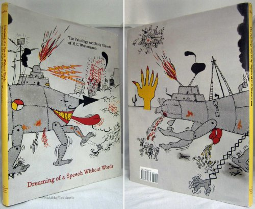 Dreaming About Speech Without Words:The Paintings and Early Objects of H.C. Westermann.; (...