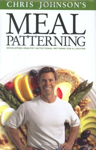 9780972728102: Meal Patterning: Developing Healthy Nutritional Patterns for a Lifetime