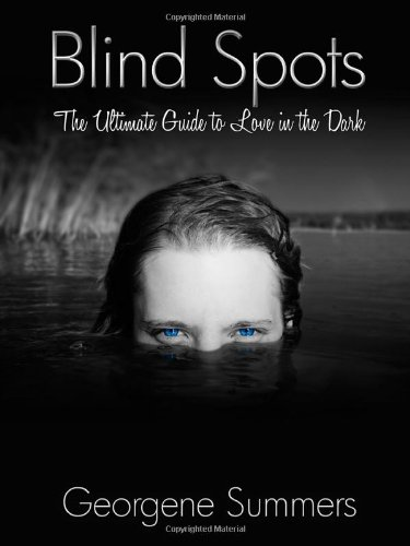 9780972729048: Blind Spots The Ultimate Guide to Love in the Dark