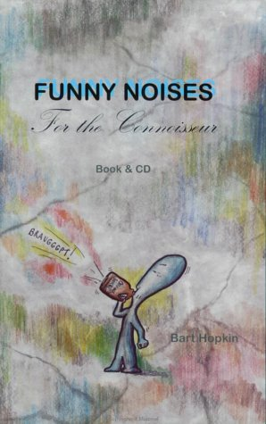 Funny Noises for the Connoisseur: Bart Hopkin; Ray