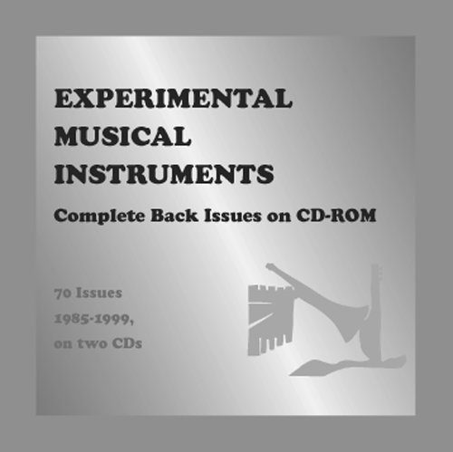 Experimental Musical Instruments: Complete Back Issues on CD ROM: Bart Hopkin (Editor)