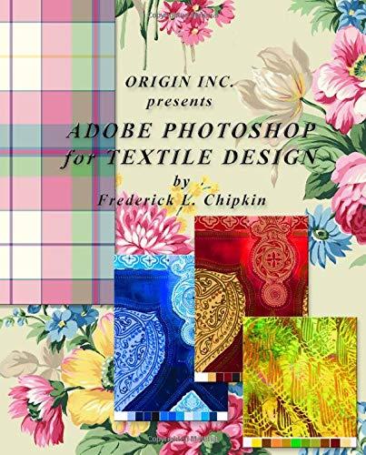 9780972731775: Adobe Photoshop for Textile Design - for Adobe Photoshop CC (creative cloud)