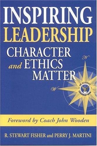 9780972732321: Inspiring Leadership: Character and Ethics Matter