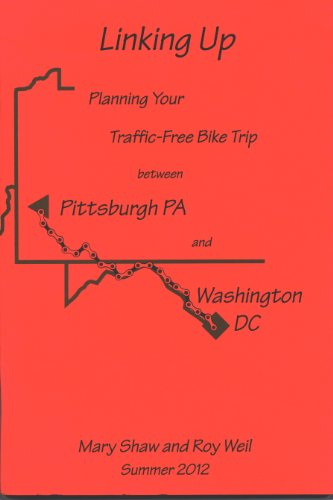 Linking Up: Planning Your Traffic-Free Bike Trip between Pittsburgh, PA and Washington, DC (0972732454) by Mary Shaw; Roy Weil