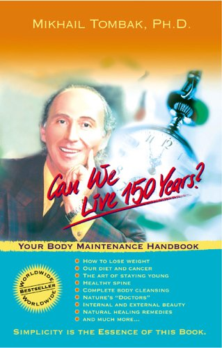 9780972732802: Can We Live 150 Years? : Your Body Maintenance Handbook
