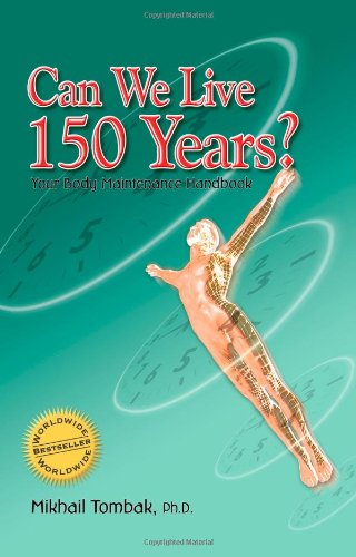 9780972732840: Can We Live 150 Years?: Your Body Maintenance Handbook