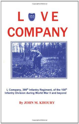 Love Company: L Company, 399th Infantry Regiment,: John M. Khoury