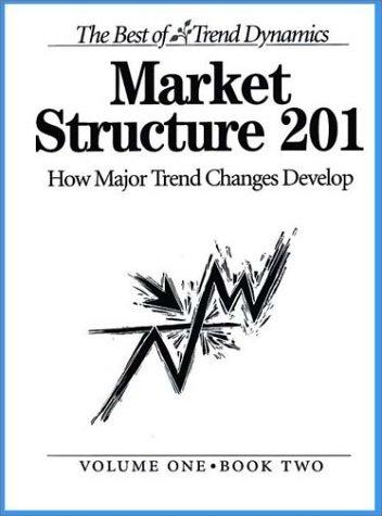 9780972738019: Market Structure 201: How Major Trend Changes Develop