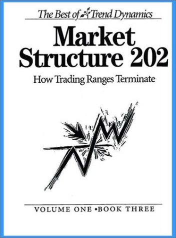 9780972738026: Market Structure 202: How Trading Ranges Terminate