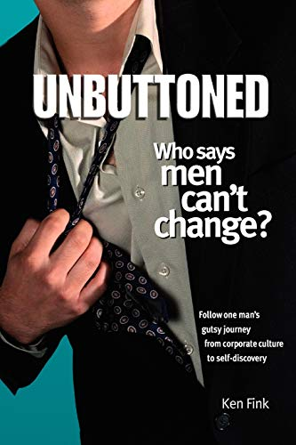 9780972739108: Unbuttoned: Who Says Men Can't Change?