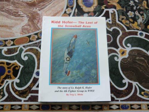 Kidd Hofer, the last of the Screwball: Troy L. White