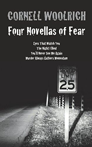 9780972743983: Four Novellas of Fear: Eyes That Watch You, The Night I Died, You'll Never See Me Again, Murder Always Gathers Momentum