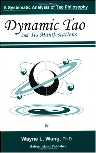 9780972749602: Dynamic Tao and Its Manifestations (A Searching for Tao Series)