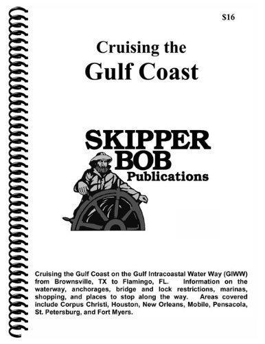 Cruising The Gulf Coast - 3rd Edition: Cap'n Bob Skipper/Bob