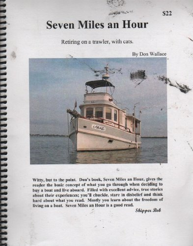 9780972750165: Seven Miles an Hour: Retiring on a Trawler, With Cats