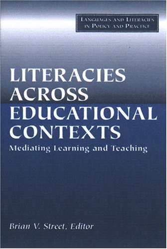 9780972750721: Literacies Across Educational Contexts: Mediating Learning And Teaching