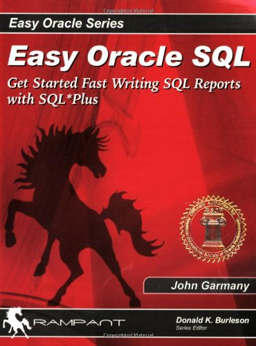 9780972751377: Easy Oracle SQL: Get Started Fast Writing SQL Reports with SQL*Plus