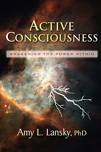 9780972751452: Active Consciousness: Awakening the Power Within