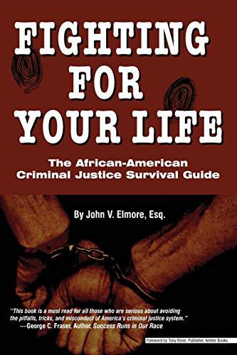 Fighting for Your Life: The African-American Criminal: John V. Elmore