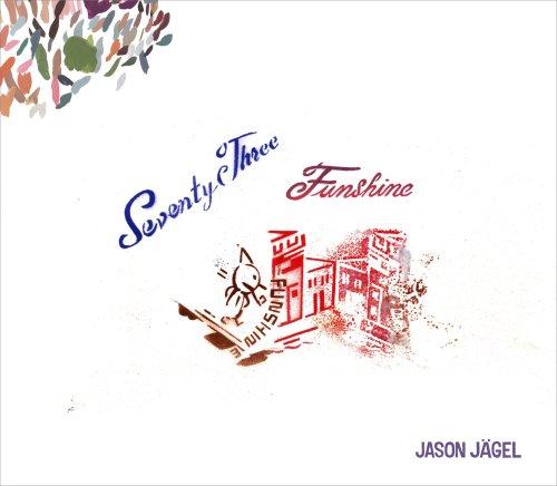 "Seventy-Three Funshine - Bonus 10"" Record Included: Jason Jagel"
