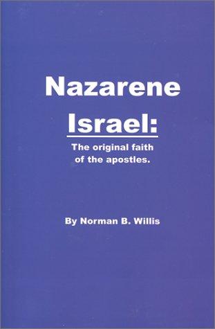 9780972754408: Nazarene Israel: The Original Faith of the Apostles