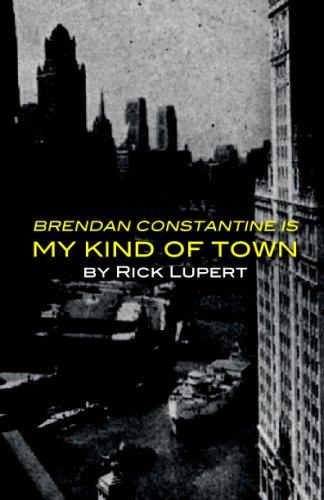 9780972755566: Brendan Constantine is My Kind of Town