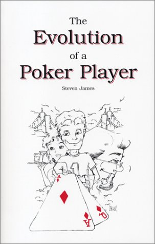The Evolution of a Poker Player (0972755837) by Steven James