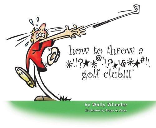 HOW to THROW a GOLF CLUB; .Author Signed. *: WHEELER, Wally