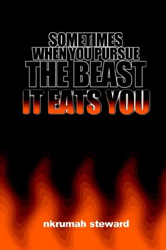 9780972758260: Sometimes When You Pursue the Beast, It Eats You