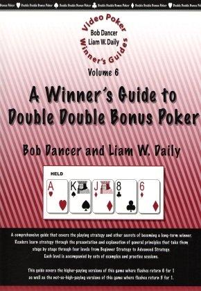 Video Poker Winner's Guides: Vol. 6: A Winner's Guide to Double Double Bonus Poker: Bob; ...