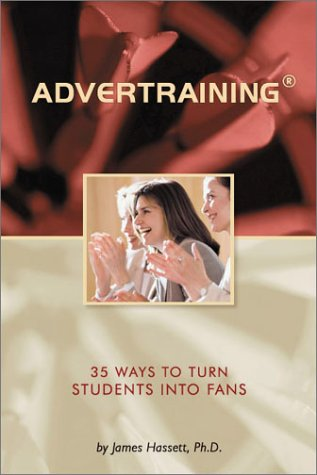 9780972763004: Advertraining: 35 Ways to Turn Students into Fans