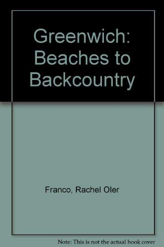 Greenwich: Beaches to Backcountry: Rachel Oler Franco;