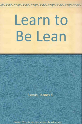 9780972764018: Learn to Be Lean