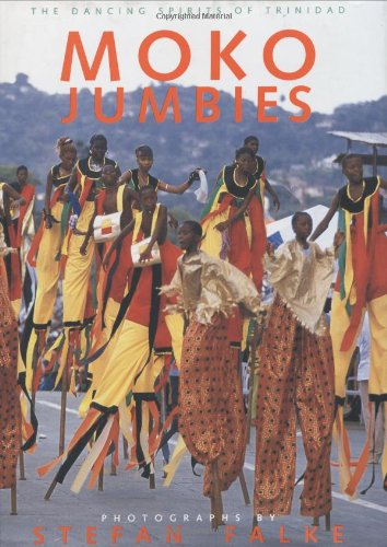 Moko Jumbies: The Dancing Spirits of Trinidad (0972766138) by Geoffrey Holder