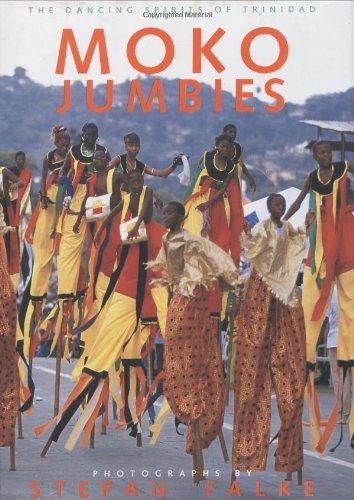 9780972766135: Moko Jumbies: The Dancing Spirits of Trinidad