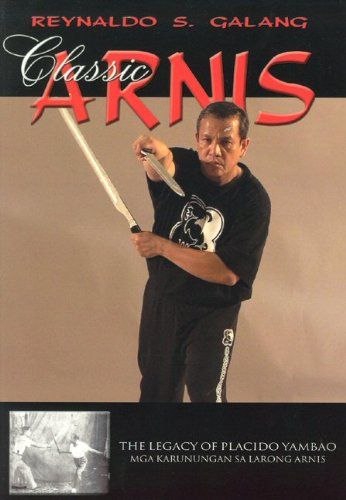 9780972767903: Classic Arnis: The Legacy Of Placido Yambao