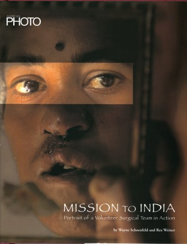 American Photo Mission to India: Portrait of a Volunteer Surgical Team in Action: Schoenfeld Wayne