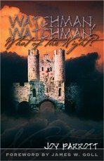 9780972772013: Watchman Watchman What of the Night
